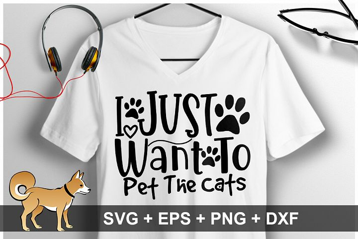 I Just Want To Pet The Cats SVG Design