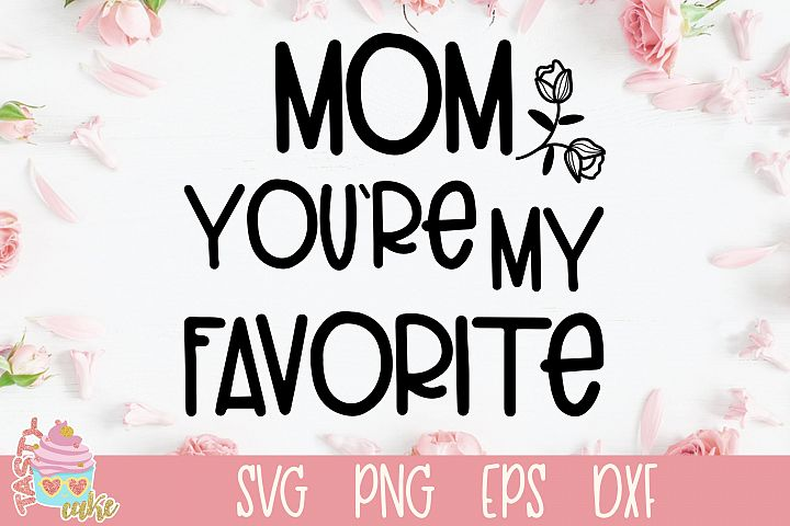 Mom You Are My Favorite SVG - Mother SVG Design