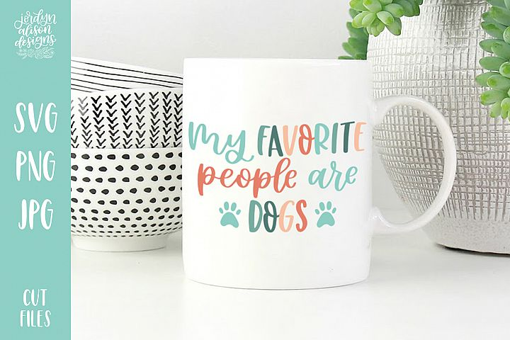 Favorite People Are Dogs, Hand Lettered SVG Cut File