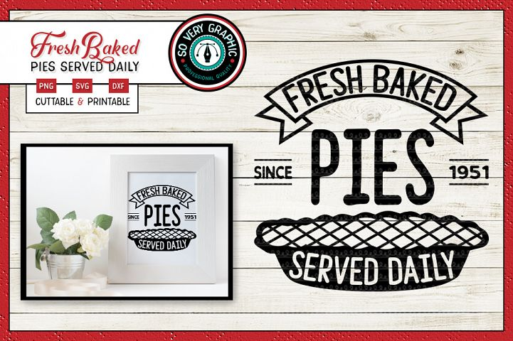Fresh Baked Pies Served Daily | Cut or Print | SVG | PNG