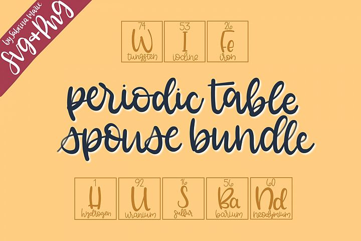 Spouse Bundle - Periodic Table Inspired Digital Design Files