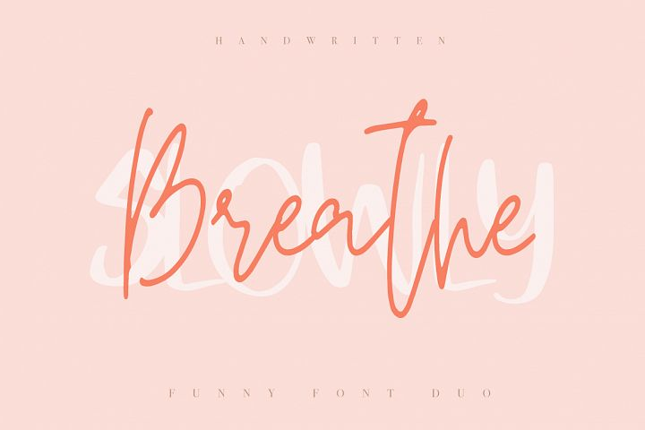 Breathe Slowly / Funny Font Duo