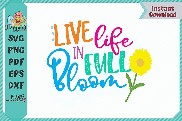 HHD Live Life In Full Bloom SVG