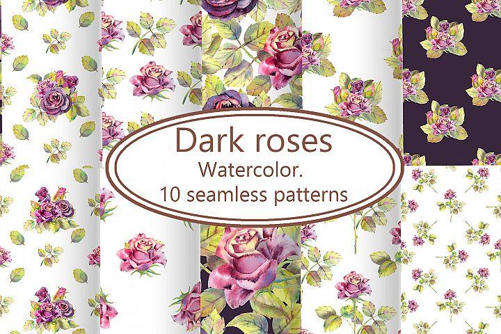 Dark roses. Watercolor. 10 seamless patterns