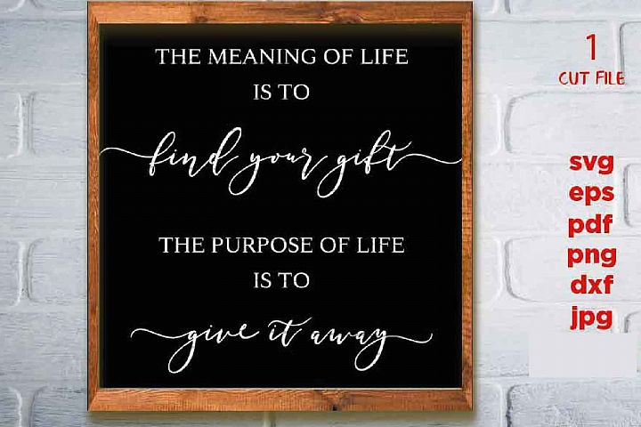 Meaning of Life svg, DxF, EpS, cut file, png, jpg reverse, F
