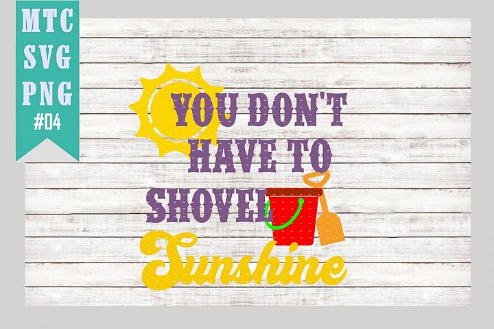 You Dont have to Shovel Sunshine Sign Design #04 SVG Cut