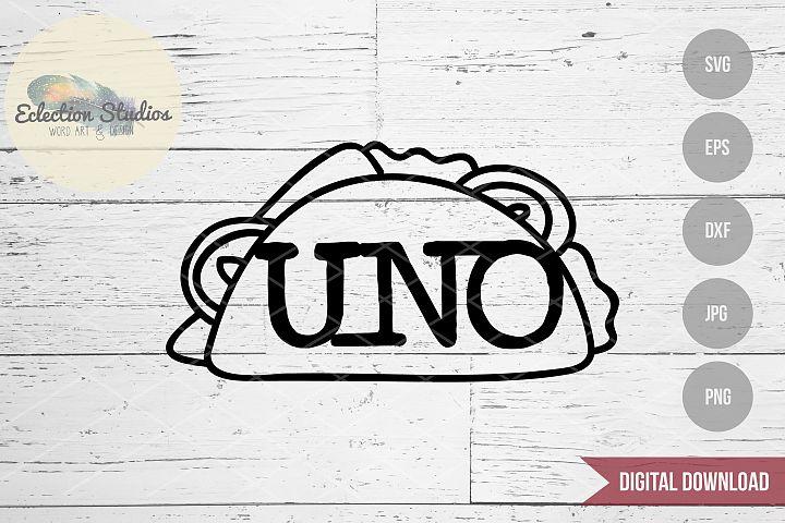 Birthday Cake Topper SVG, Uno Taco, First Fiesta