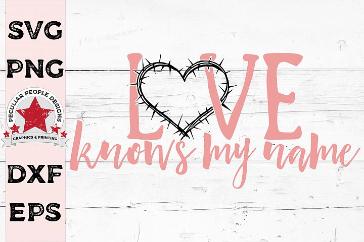 LOVE Knows My Name, crown of thorns, Christian Faith