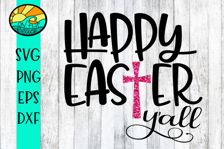 Happy Easter Yall - SVG - DXF - PNG - EPS