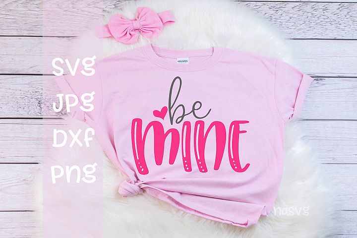 Be Mine, A Valentines SVG For Crafters