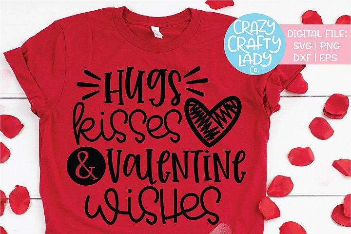 Hugs Kisses & Valentine Wishes SVG DXF EPS PNG Cut File