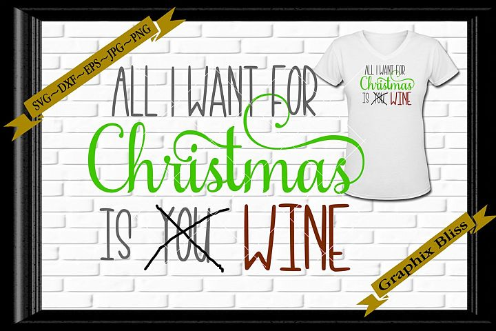 All I Want For Christmas Is You Wine SVG EPS Download
