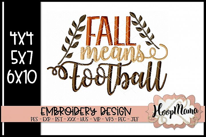 Fall Means Football - Thanksgiving Embroi