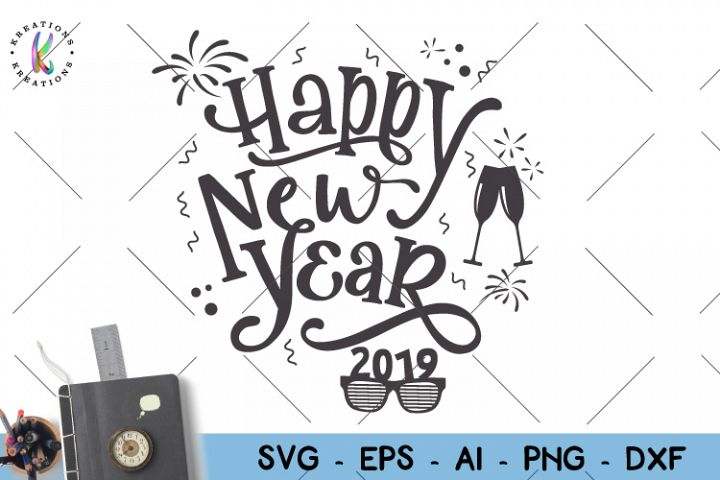 Happy New Year svg End of Year Celebrations 2019 svg