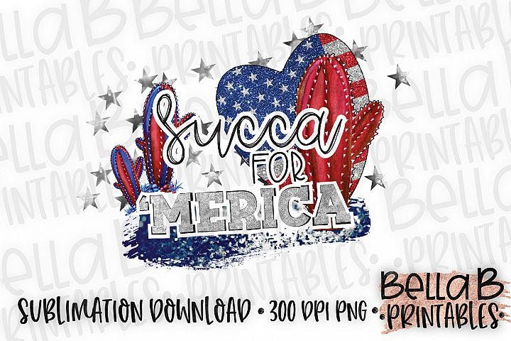 Succa For America Sublimation Design, 4th Of July, Cactus