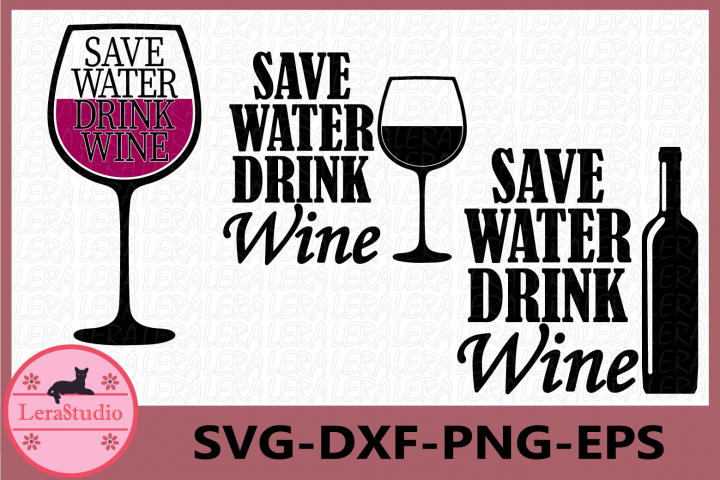 Save Water Drink Wine Svg, Wine glass SVG, Alcohol svg