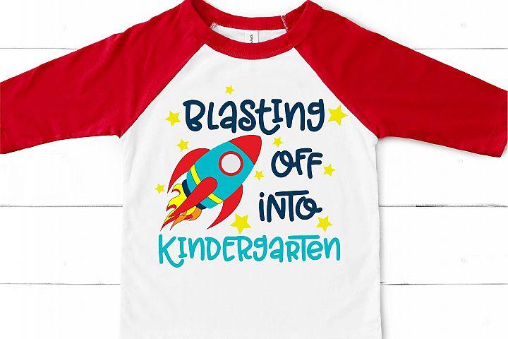 Blasting Off Into Kindergarten SVG, Back To School