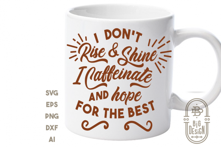 Coffee Svg Cut File - I Dont Rise and Shine Svg