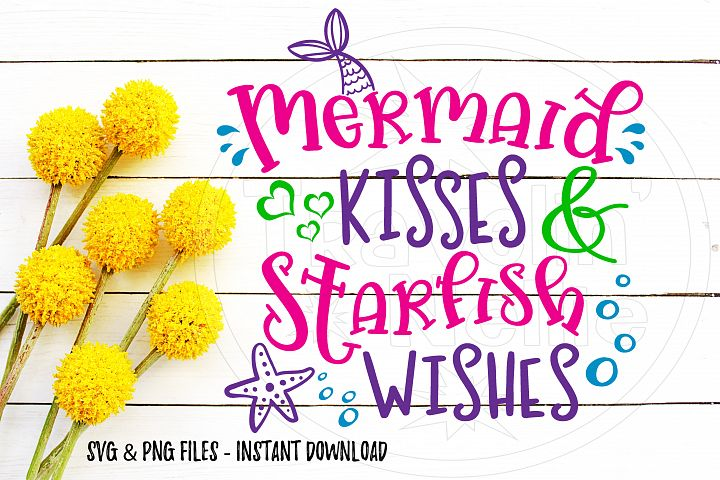 Mermaid Kisses Starfish Wishes SVG Beach Quote Summer Time