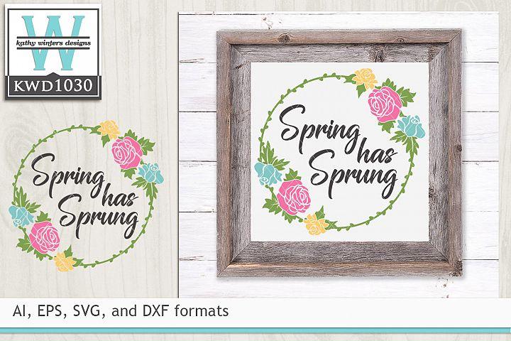 Spring SVG - Spring Has Sprung