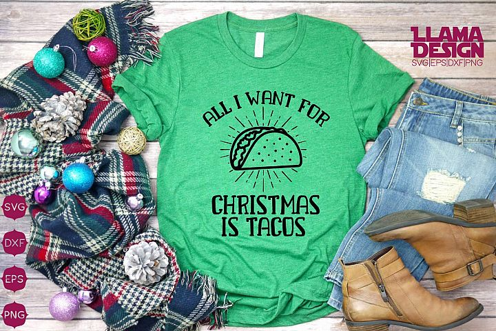 All i Want for Christmas is Tacos svg