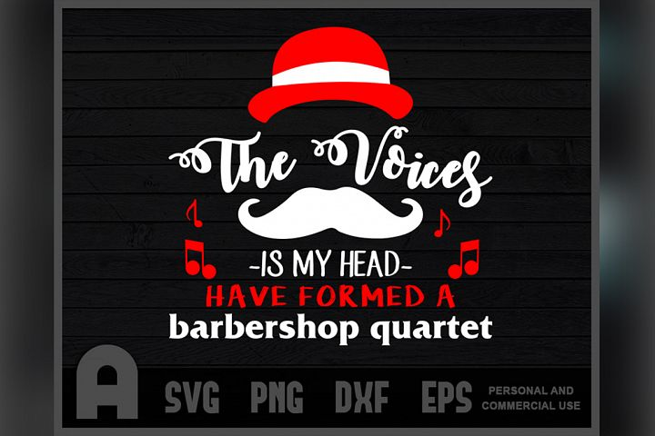 Barbershop Quarter Singing Funny T-Shirt Voices In My Head T