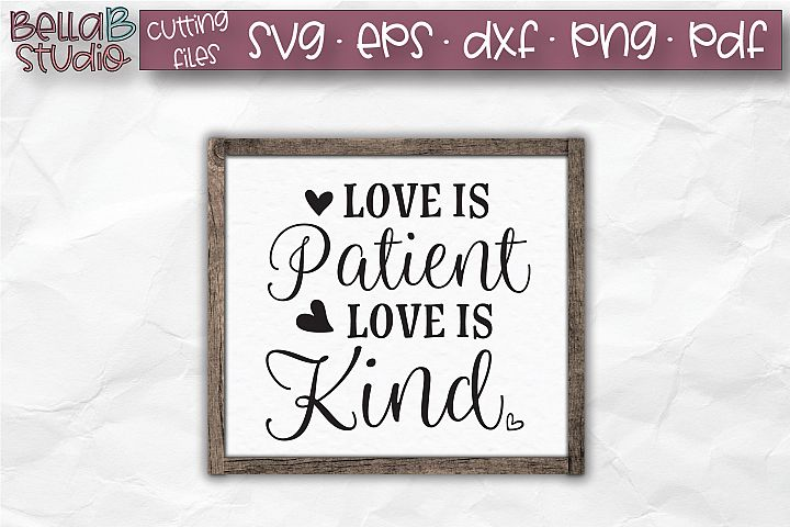 Love Is Patient Love Is Kind SVG, Christian SVG, Bible Verse