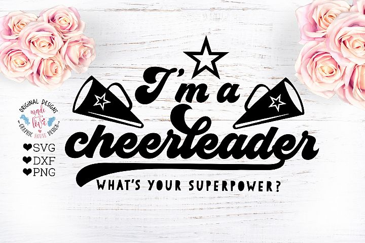 Cheerleader SVG - Im a Cheerleader, Whats your Superpower