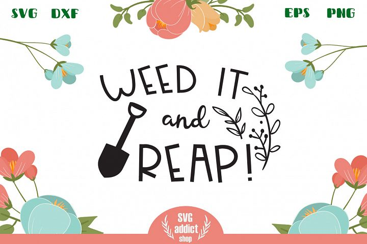 Weed It and Reap Garden Sign SVG Cut File