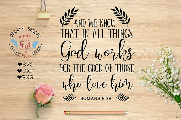 God works For the Good of those who love him Bible SVG