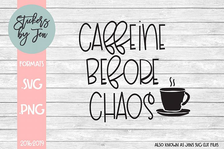 Caffeine Before Chaos SVG Cut File