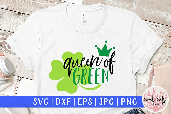 Queen of green - St. Patricks Day SVG EPS DXF PNG