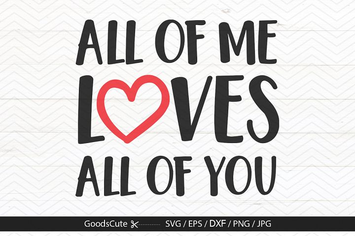 All of Me Loves All of You - SVG DXF JPG PNG EPS