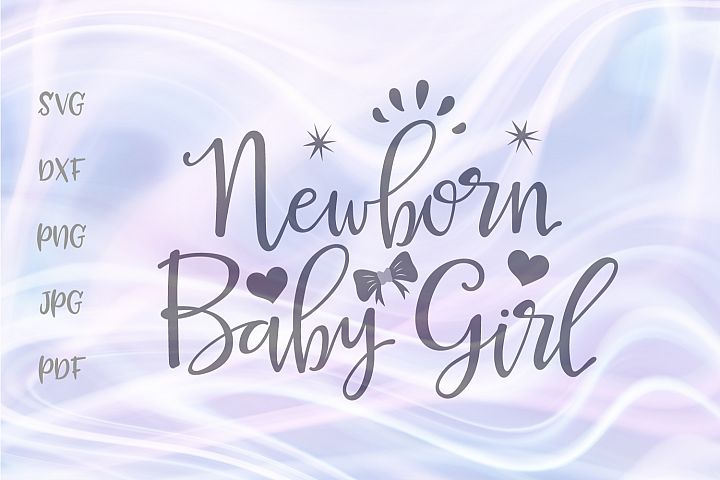 Newborn Baby Girl Cut File SVG DXF PNG JPG PDF