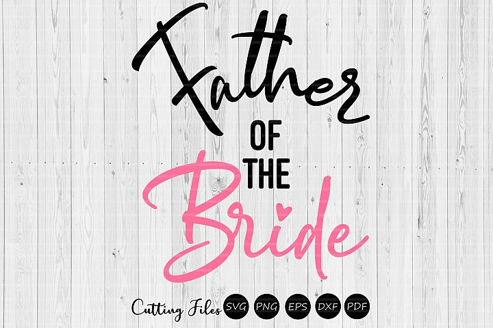 Father of the bride| wedding svg | svg cut files |