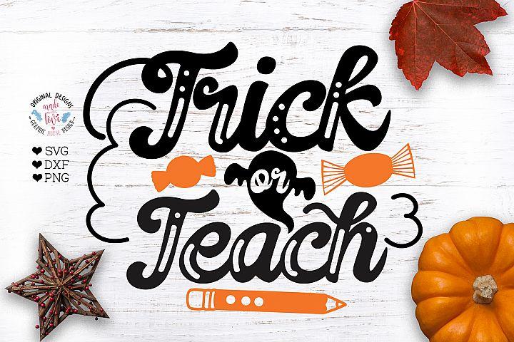Trick or Teach - Funny Halloween Cut File