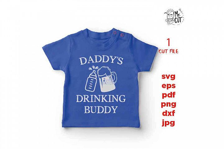 daddys drinking buddy svg, baby bodysuit Graphic, pdf, DXF,