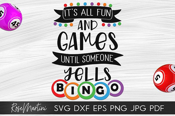 Its All Fun And Games Until Someone Yells Bingo SVG