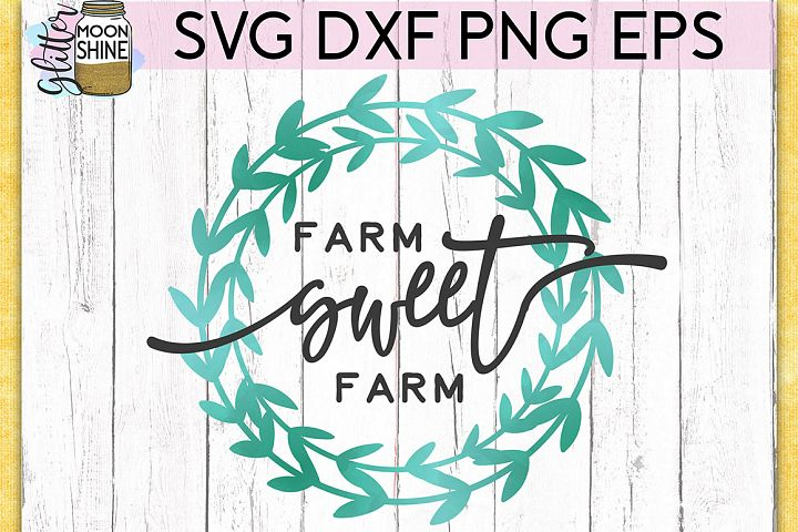 Farm Sweet Farm SVG DXF PNG EPS Cutting Files