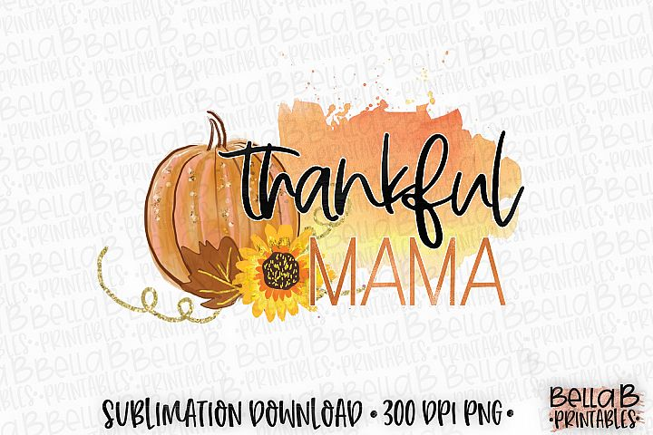 Autumn Fall Sublimation Design, Thankful Mama Sublimation