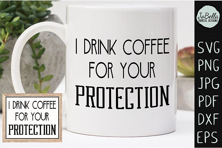 Funny Coffee SVG, Sublimation PNG and Printable