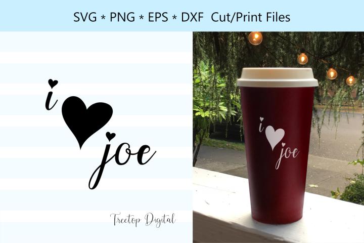 I love Joe, I love coffee, A Coffee SVG