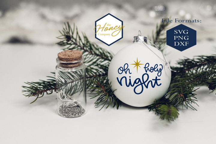 Oh Holy Night SVG PNG DXF Christmas Winter Ornament