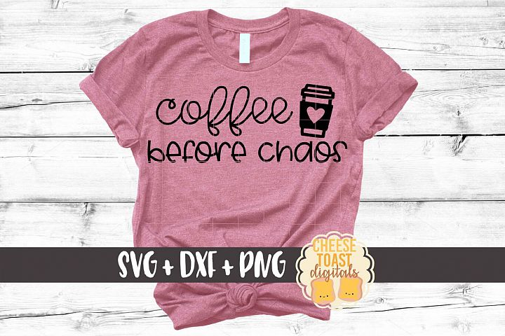 Coffee Before Chaos - Motherhood SVG PNG DXF Cut Files
