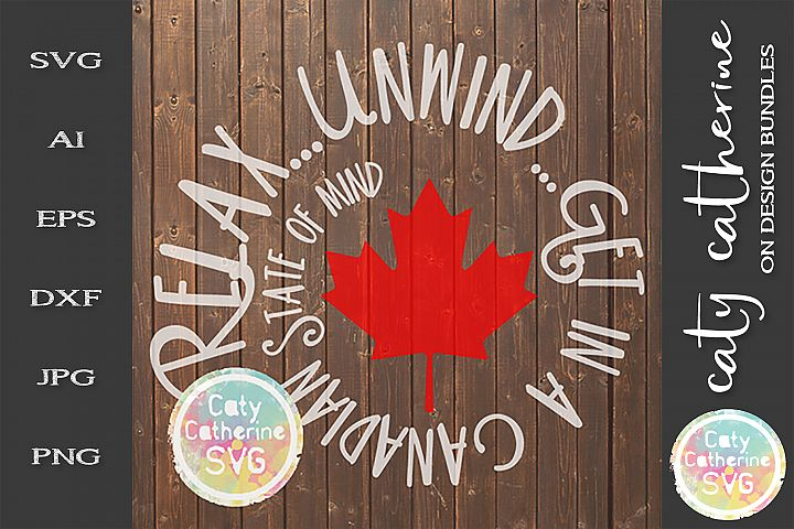 Relax Unwind Get In A Canadian State Of Mind SVG Cut File