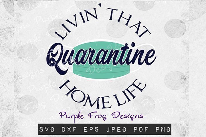 Quarantine Life svg Stay Home svg