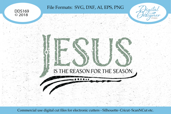 Jesus Is The Reason For The Season SVG PNG EPS DXF Cut File