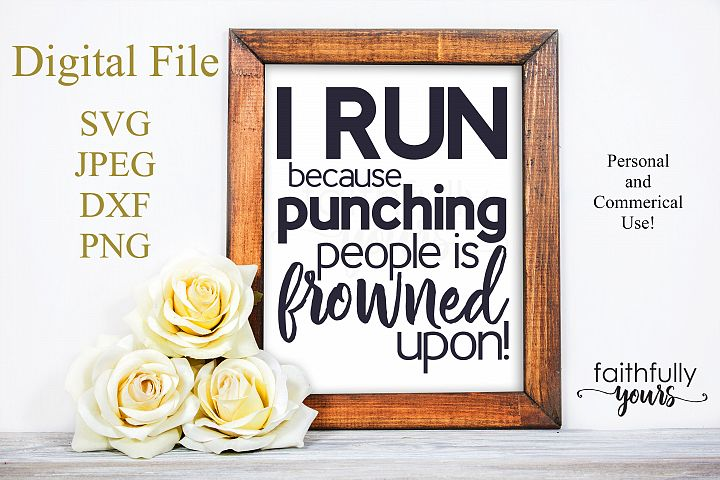 I run because punching people is frowned upon! exercise SVG