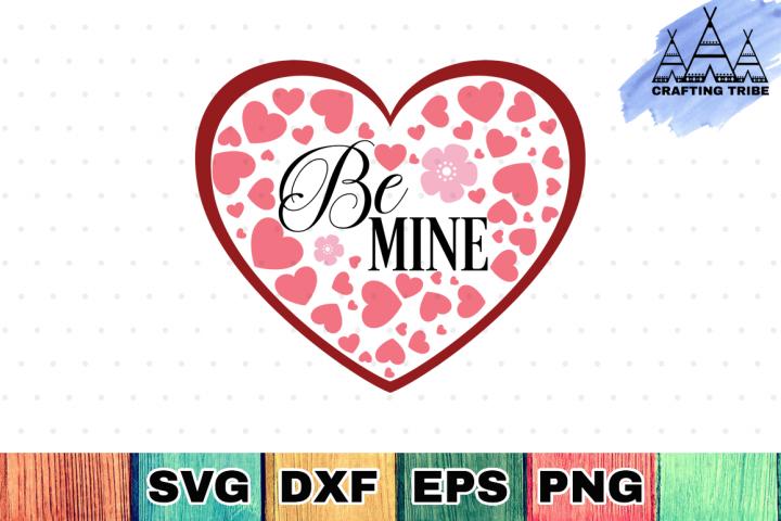 Be Mine - Valentine SVG Cut File