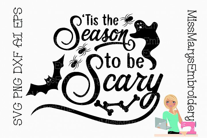 Tis the Season to be Scary SVG Cutting File PNG DXF